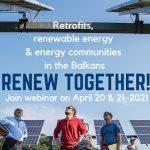 """Sanacija objekata, obnovljiva energija i energetske zajednice: Rezervišite kalendar za vebinar """"Obnovimo zajedno"""" / 20. i 21. april"""